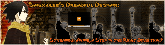 Sandgolem's Dreadful Despair: Streaming Anime