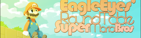EagleEyes' Round Table – Super Mario Week