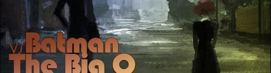 Tempest's Downpour – Big O VS Batman