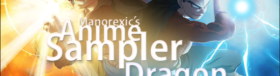 Manorexic's Anime Sampler – Dragon Ball Z