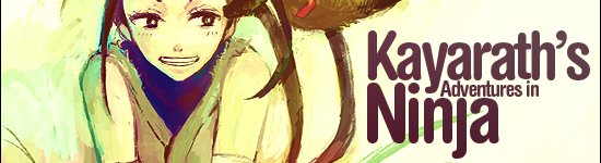Kayarath's Adventures in Ninja
