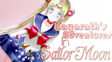 Kayarath's Adventures In Sailor Moon