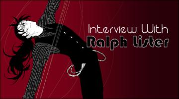 Kana's Korner – Interview with Ralph Lister