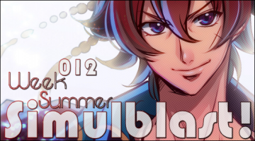 Simulblast! Week 012 of Summer 2014
