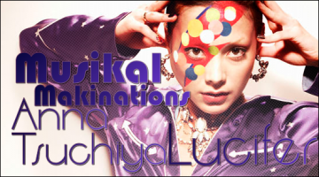 Musikal Makinations – Anna Tsuchiya's Lucifer EP Review