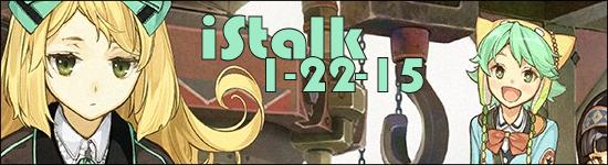 iStalk 1/22/15 – Atelier Shallie, Tokyo Twilight Ghost Hunters, D-Frag