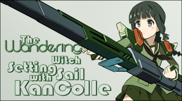The Wandering Witch – Setting Sail with KanColle