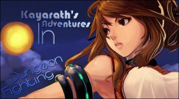 Kayarath's Adventures In Dungeon Fighting
