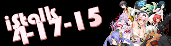 iStalk 4/17/15 – Hetalia: The World Twinkle, Kobayashi ga Kawai Sugite Tsurai, Nitro+Blasterz-Heroines Infinite Duel