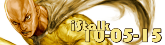 iStalk 10/5/15 – Crunchyroll, One-Punch Man, Chivalry of a Failed Knight