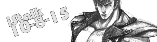 Stalk 10/8/15 – Order a Rabbit, Fist of the North Star, Ali Project