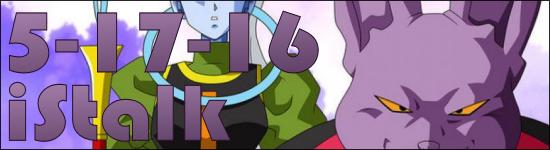 iStalk 5/17/16 – Enride, Dragon Ball Super, Funimation