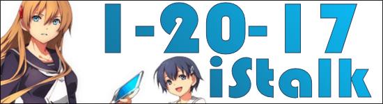 iStalk 1/20/17 – eIDlive, Actually I Am, Tokyo Xanadu