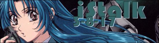 iStalk 3/8/17 – Utawarerumono:, Persona 5, Full Metal Panic