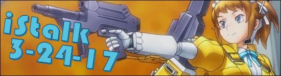 iStalk 3/24/17 – Anime Boston, Crunchyroll, Gundam Build Fighters