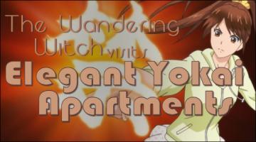 The Wandering Witch Visits Elegant Yokai Apartments