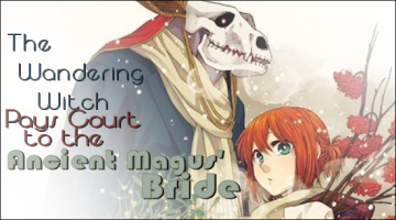 The Wandering Witch Pays Court to the Ancient Magus' Bride