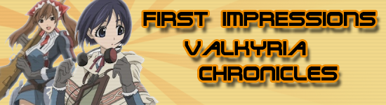 First Impression: Valkyria Chronicles