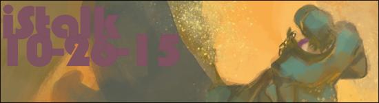 iStalk 10/26/15 – Full Metal Panic, JoJo's Bizarre Adventure, Heavy Object