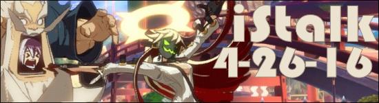 iStalk 4/26/16 – Puzzle and Dragons X, Guilty Gear, ClaDun Sengoku