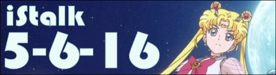iStalk 5/6/16 – Chaika Coffin Princess: Avenging Battle, Gundam Build Fighters, Sailor Moon Crystal