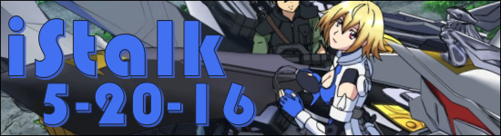 iStalk 5/20/16 – Anime Expo, Cross Ange, Ringing Bell