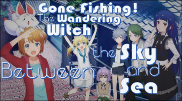 Gone Fishing! The Wandering Witch Between the Sky and Sea