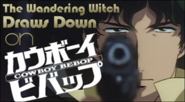 The Wandering Witch Draws Down on Cowboy Bebop