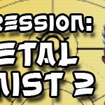 First Impression: Fullmetal Alchemist 2: Brotherhood