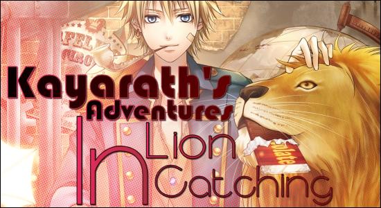 Kayarath's Adventures In Lion Catching