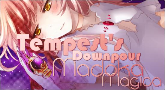 Tempest's Downpour - Madoka Magica