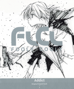 FLCL OST Vol.1: Addict
