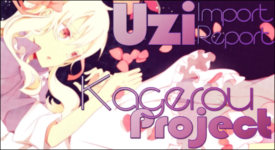 Uzi Import Report Kagerou Project