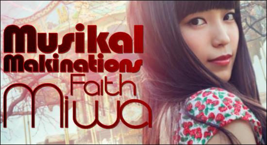 Musikal Makinations Miwa Faith