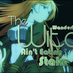 The Wandering Witch – Ain't Eatin' Stake This Time!