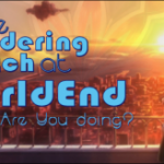 The Wandering Witch at WorldEnd: What are you doing?