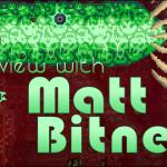 Kana's Korner – Interview with Matt Bitner