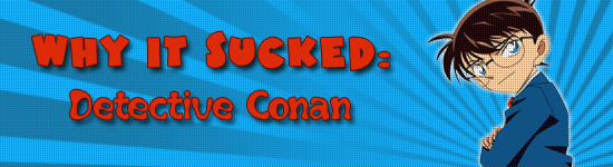 Why It Sucked: Detective Conan