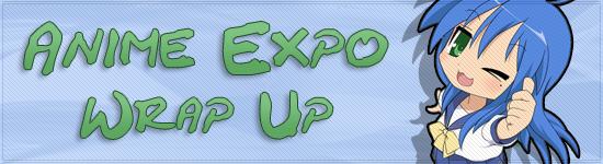 Anime Expo – Wrap Up