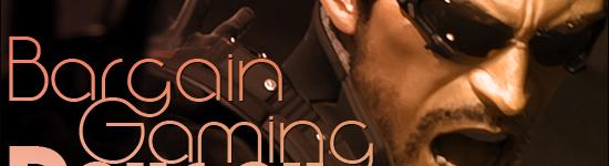 Bargain Gaming Special Review – Deus Ex: Human Revolution