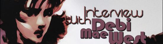Kana's Korner – Interview with Debi Mae West