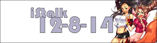 iStalk 12/8/14 – Naruto, Final Fantasy VII, Street Fighter 5