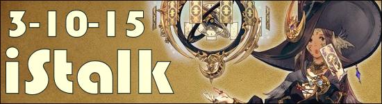 iStalk 3/10/15 – Nintendo, Heavensward, MtH