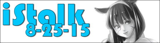 iStalk 8/25/15 – Final Fantasy XIV: A Realm Reborn, Lord of Vermillion III, The Case of Hana & Alice