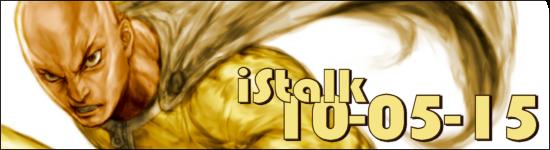 iStalk 10/5/15 – Crunchyroll, One-Punch Man, Chivalry of a Failed Knight