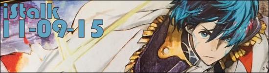 iStalk 11/9/15 – Shomin Sample, Shin Megami Tensei x Fire Emblem, JoJo's Bizarre Adventure