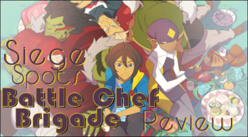 Siege Spots – Battle Chef Brigade Review