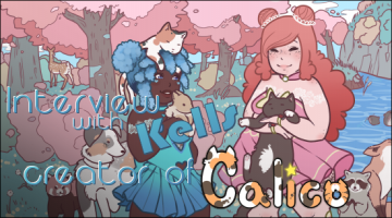 Kana's Korner – Interview with Kells, Creator of Calico