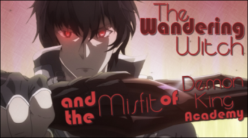 The Wandering Witch and The Misfit of Demon King Academy