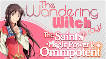 The Wandering Witch says The Saint's Magic Power is Omnipotent